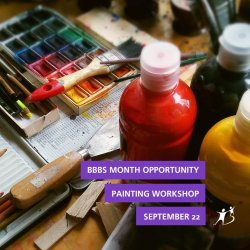 Painting Workshop BBBS Month Opportunity